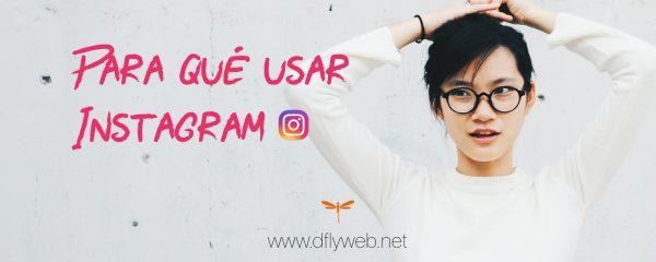 Para qué usar Instagram