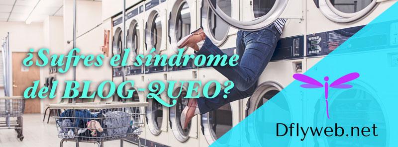 sufres síndrome del blog-queo